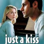 Ae fond kiss- Just a kiss- Sólo un beso (2005)