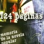 124 páginas. Memoria de la novela popular (2006)