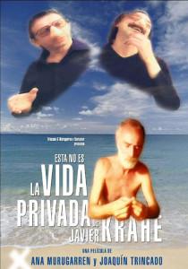Esta no es la vida privada de Javier Krahe (2006)