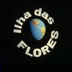 Ilha das Flores – Isla de las Flores (1989)