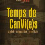 Temps de CanVi(e)s, ciudad autogestión conflicto