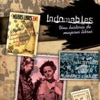Indomables. Una historia de mujeres libres, 2012