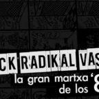 Rock Radikal Vasco, La gran martxa de los 80