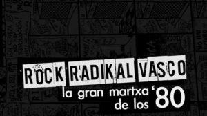 rock-radikal-vasco-la-gran-martxa-de-los-80