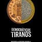 Democráticos tiranos, 2013