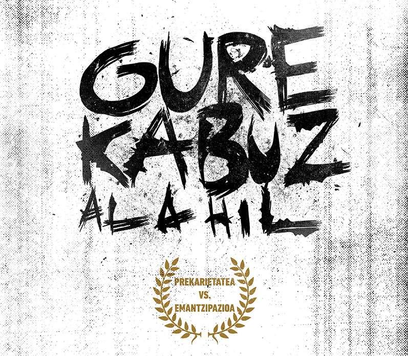 Gure kabuz ala hil, (Autogestión o muerte) 2015