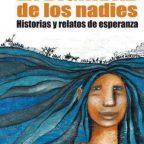 La dignidad de los nadies, 2005