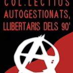 Col.lectius autogestionats, llibertaris del 90′