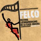 El Festival Latinoamericano de la Clase Obrera (FELCO), por la liberación del compañero documentalista David Segarra
