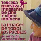 III Mostra Itinerant de Cinema y Vídeo Indígena en València, Alacant y Castelló de la Plana